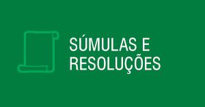 Súmulas e Resoluções