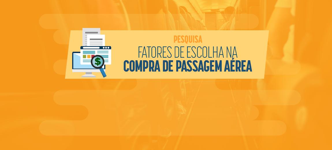 ANAC lança pesquisa sobre Fatores de Escolha na Compra de Passagem Aérea