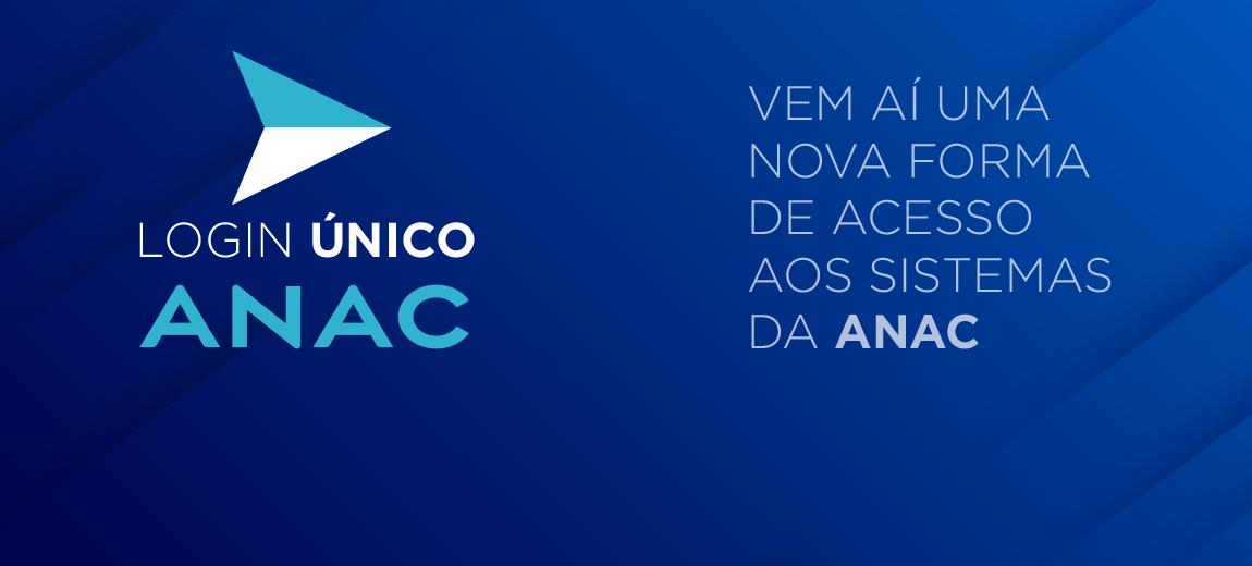 Vem aí o login único da ANAC: acesso mais intuitivo e interativo aos sistemas da Agência