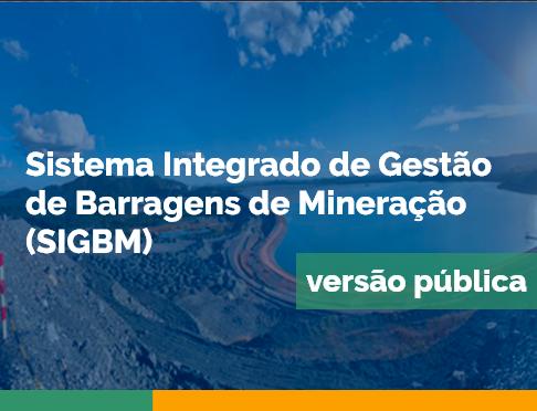 Sistema Integrado de Gestão de Barragens de Mineração (SIGBM) versão pública