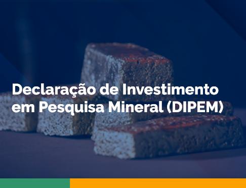 Declaração de Investimento em Pesquisa Mineral (DIPEM)