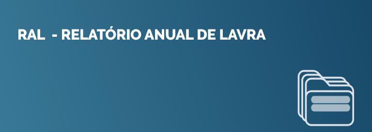 RAL  - Relatório Anual de Lavra
