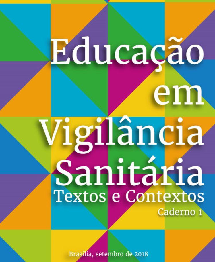 Acesse a publicação Educação em Vigilância Sanitária - Textos e Contextos - Caderno 1, resultado do debate da quinta edição do Encontro Educação e Saúde – a dose certa para uma vida saudável realizado em Brasília-DF.