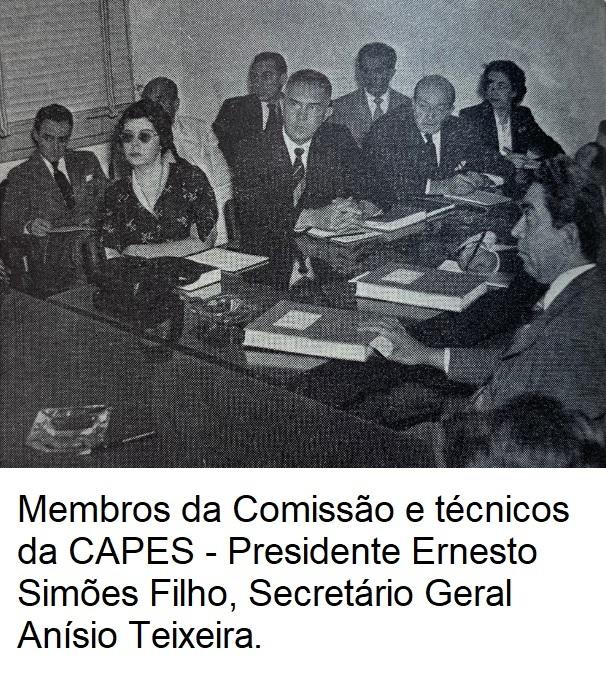 Membros da Comissão e técnicos da CAPES Presidente Ernesto Simões Filho Secretário Geral Anísio Teixeira e demais membros legenda