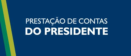 Prestação de Contas do Presidente