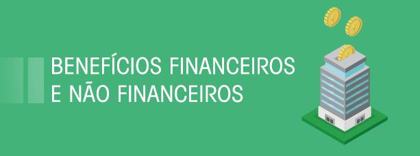 Beneficios financeiros e não financeiros