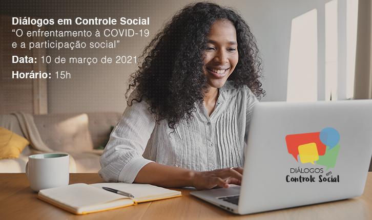 CGU realiza encontro virtual sobre enfrentamento à COVID-19 e participação social