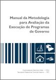 Manual da Metodologia para Avaliação da Execução de Programas de Governo
