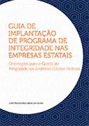Guia de Implantação de Programa de Integridade nas Empresas Estatais