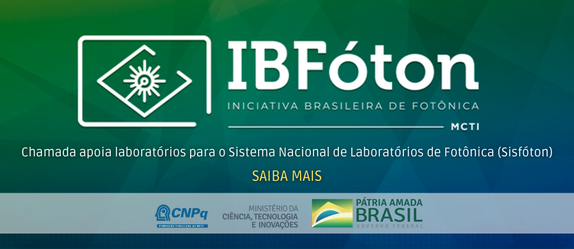 Chamada aberta para apoiar laboratórios que integrarão o Sistema Nacional de Laboratórios de Fotônica (Sisfóton) SAIBA MAIS (1).png
