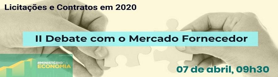 Licitações e contratos em 2020: II Debate com o Mercado Fornecedor