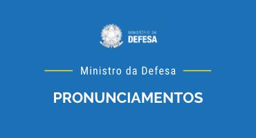 https://www.gov.br/defesa/pt-br/acesso-a-informacao/institucional-2/ministro-da-defesa/discurso-do-ministro-da-defesa/ministro-de-estado-da-defesa
