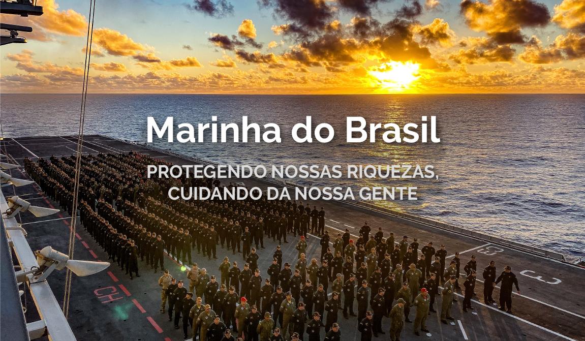 Marinha do Brasil - Protegendo nossas riquezas, cuidando da nossa gente
