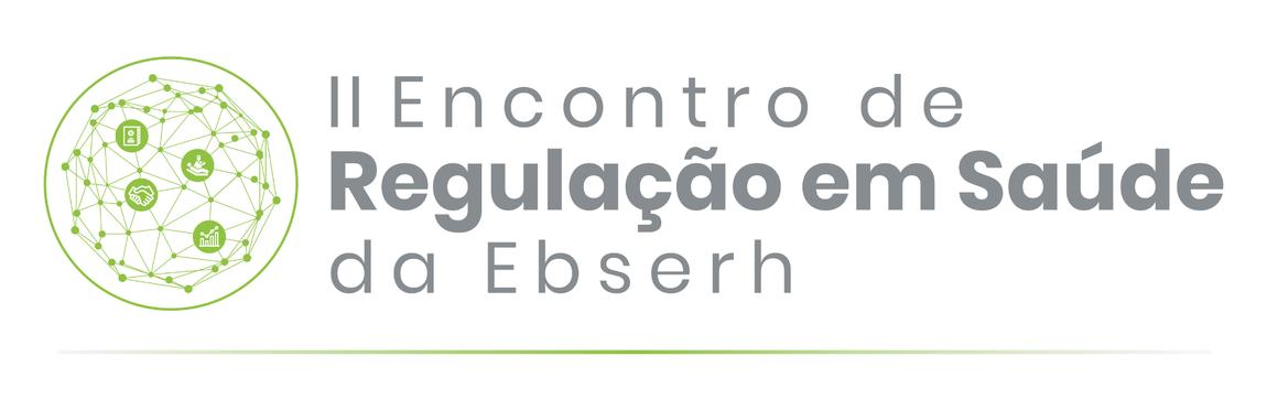 [LOGO] II Encontro de Regulação em Saúde da Rede Ebserh vfinal.png