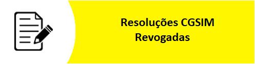 Resoluções CGSIM Revogadas