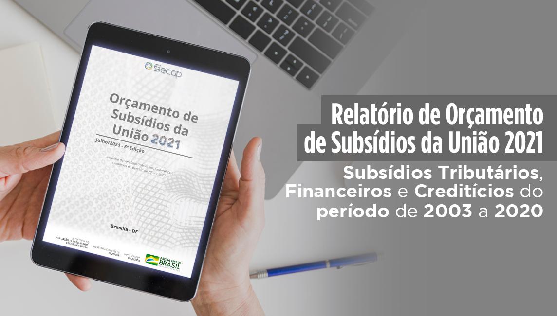 Confira a 5ª edição do relatório de Orçamento de Subsídios da União