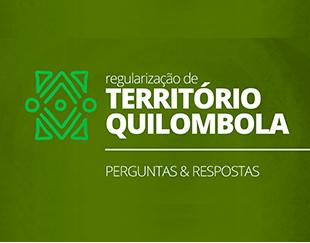 Perguntas e respostas da Regularização Quilombola