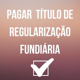 Pagamento de parcelas vencidas do Título de Domínio de Regularização Fundiária