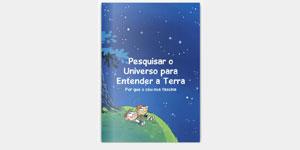 Pesquisar o Universo para Entender a Terra