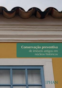 Conservação preventiva em imóveis antigos em núcleos históricos