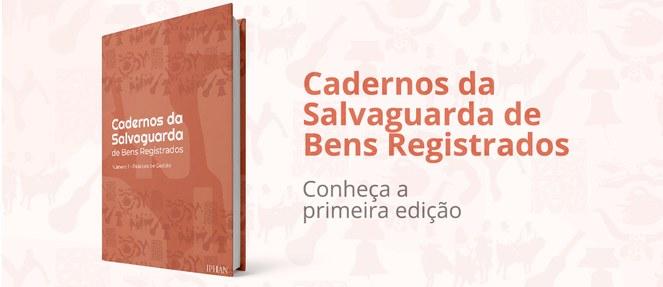 Cadernos da Salvaguarda de Bens Registrados número 1 - Práticas de Gestão, produzidos por servidores do Iphan e detentores de bens registrados