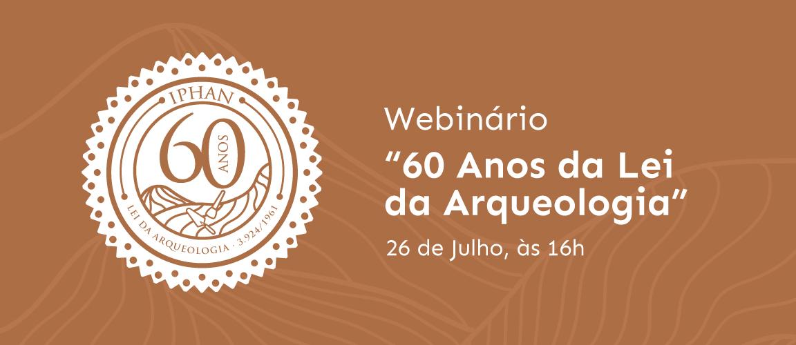 O evento celebra o principal instrumento de proteção ao patrimônio arqueológico brasileiro