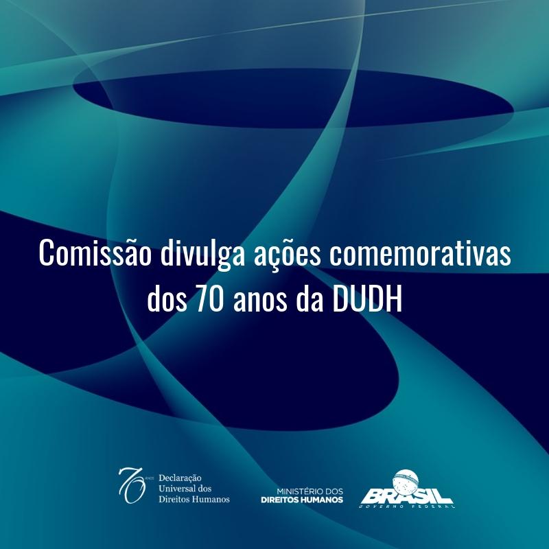 Comissão divulga ações comemorativas dos 70 anos da DUDH
