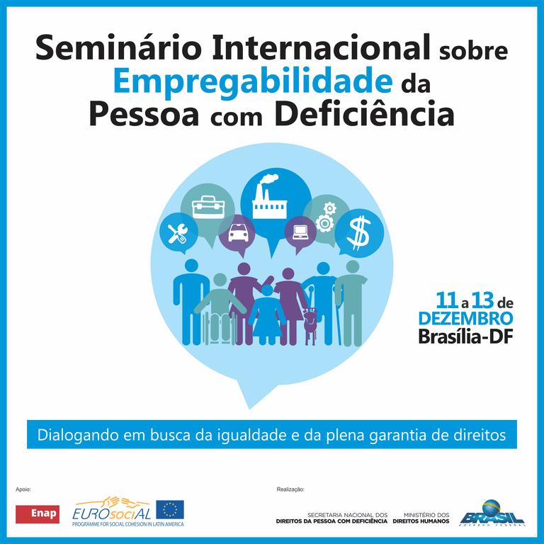 Inscrições abertas: MDH promove Seminário Internacional sobre a Empregabilidade da Pessoa com Deficiência
