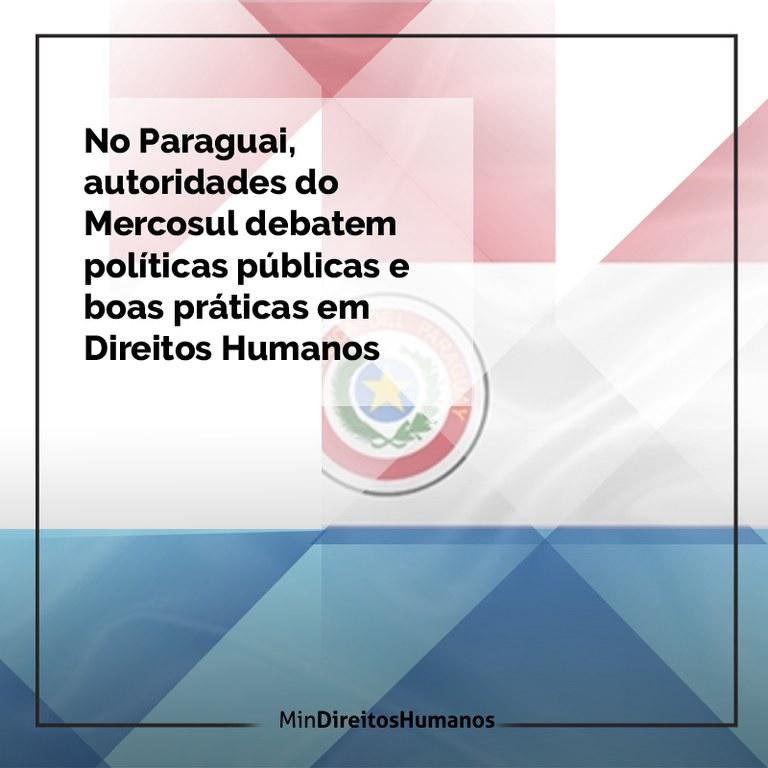 No Paraguai, autoridades do Mercosul debatem políticas públicas e boas práticas em Direitos Humanos