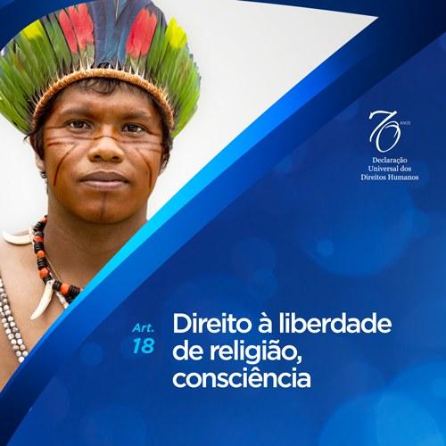 Artigo 18°: Toda pessoa tem direito a liberdade de religião, consciência e pensamento