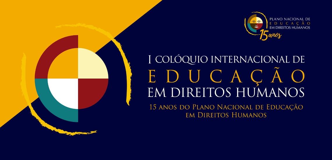Ministério realiza o I Colóquio Internacional de Educação em Direitos Humanos