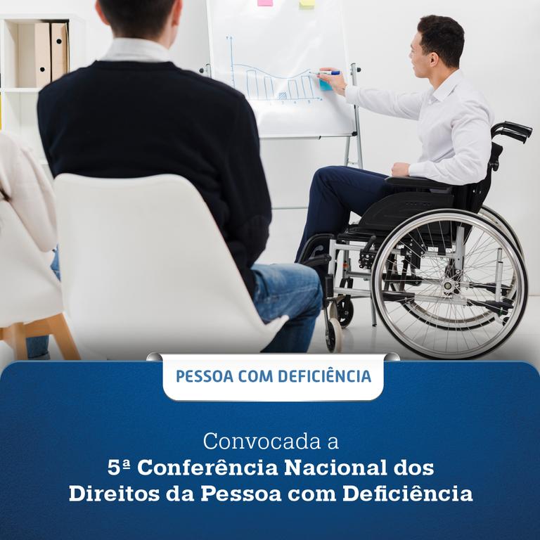 Convocada a 5ª Conferência Nacional dos Direitos da Pessoa com Deficiência