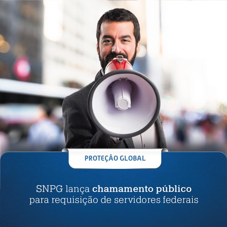 Secretaria Nacional de Proteção Global lança chamamento público para requisição de servidores federais