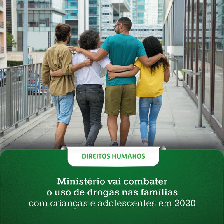 Ministério vai combater o uso de drogas nas famílias com crianças e adolescentes em 2020