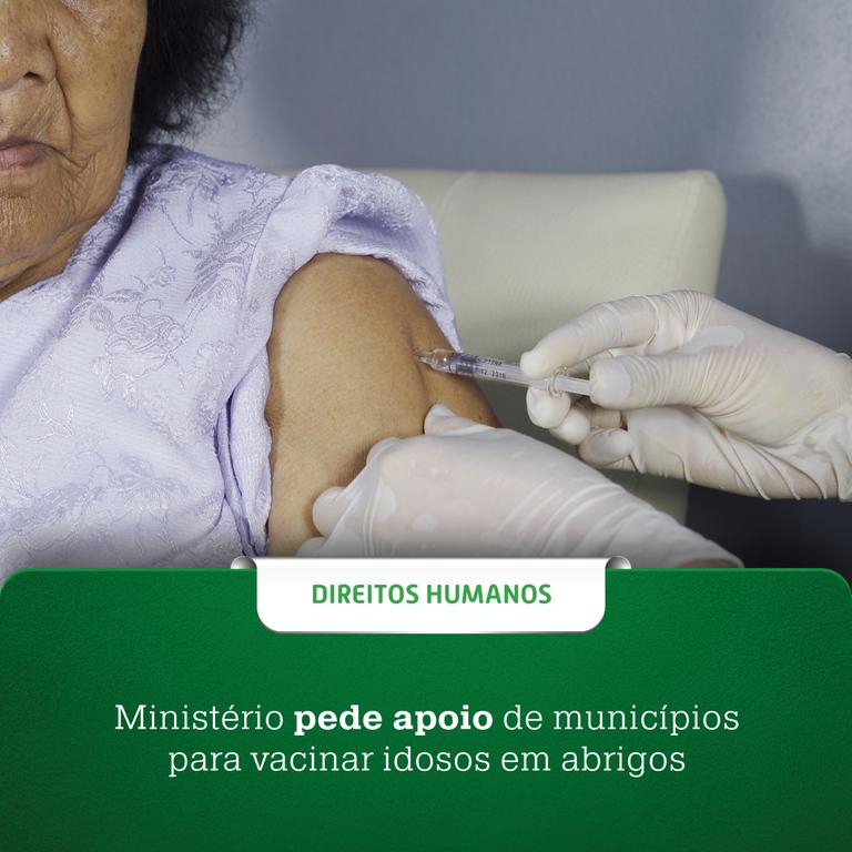 Ministério pede apoio de municípios para vacinar idosos em abrigos