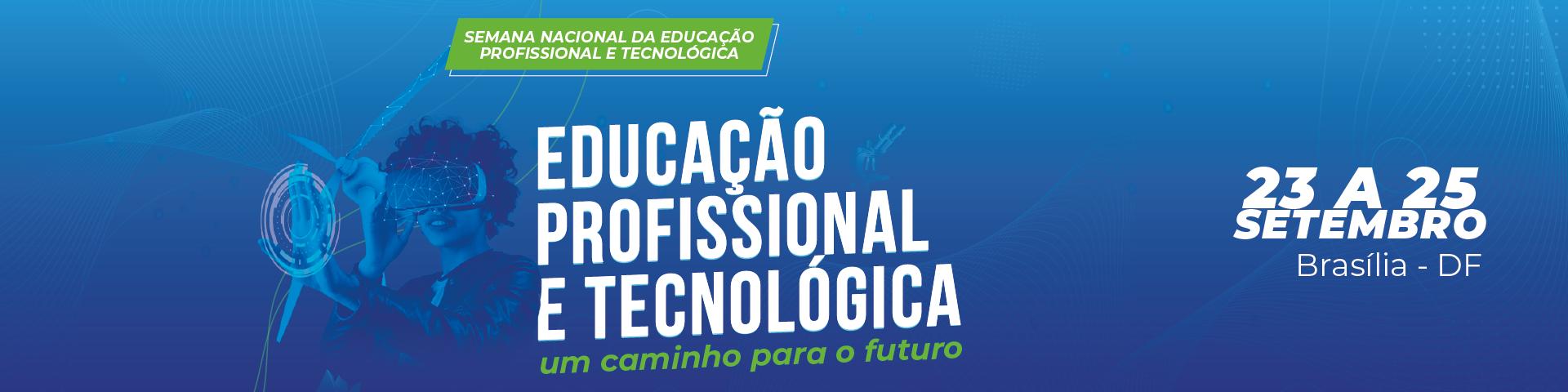 Semana da Educação Profissional e Tecnológica