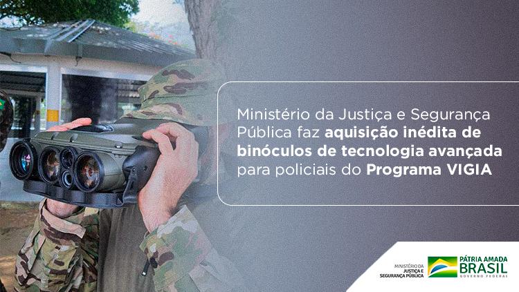 Ministério_da_Justiça_e_Segurança_Pública_faz_aquisição_inédita_de_binóculos_de_tecnologia_avançada_para_policiais_do_Programa_VIGIA.png