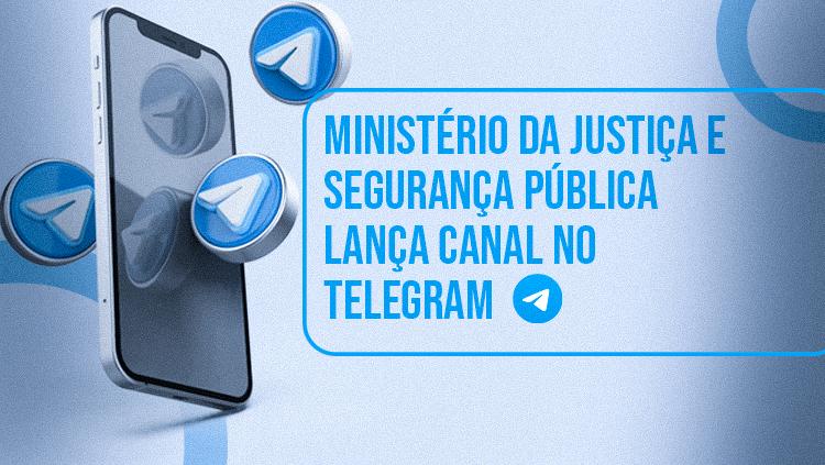 Ministério da Justiça e Segurança Pública lança canal no Telegram.png