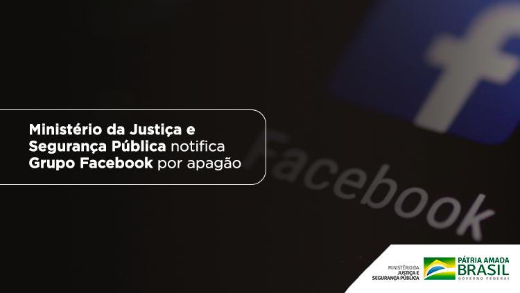 Ministério da Justiça e Segurança Pública notifica Grupo Facebook por apagão.png