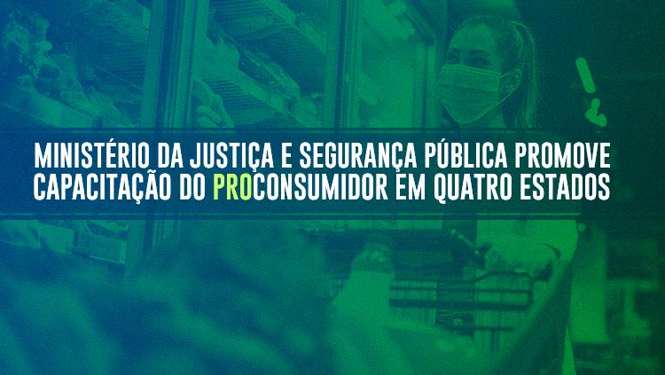 Ministério da Justiça e Segurança Pública promove capacitação do ProConsumidor em quatro estados.png