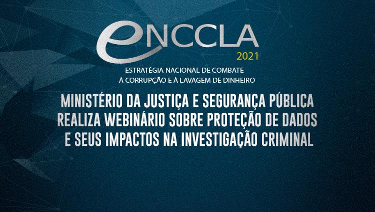 Ministério da Justiça e Segurança Pública realiza webinário sobre proteção de dados e seus impactos na investigação criminal.png