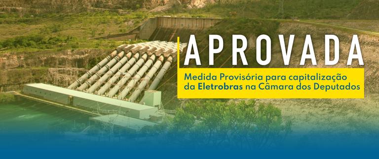 Câmara dos Deputados aprova Medida Provisória para capitalização da Eletrobras