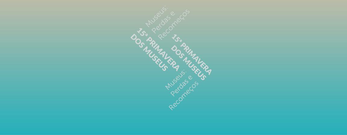 Confira a programação dos museus Ibram na 15ª Primavera dos Museus