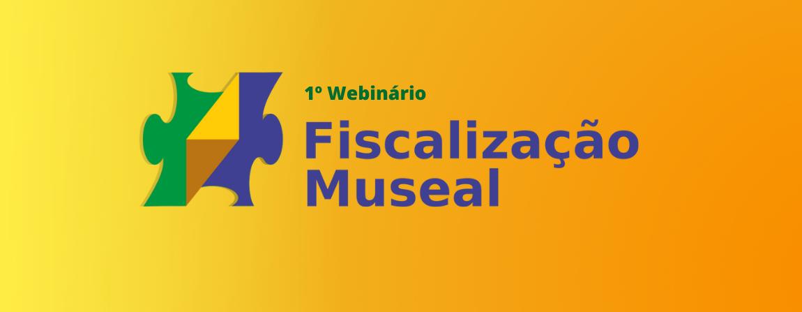 Ibram  realiza 1º webinário de fiscalização museal