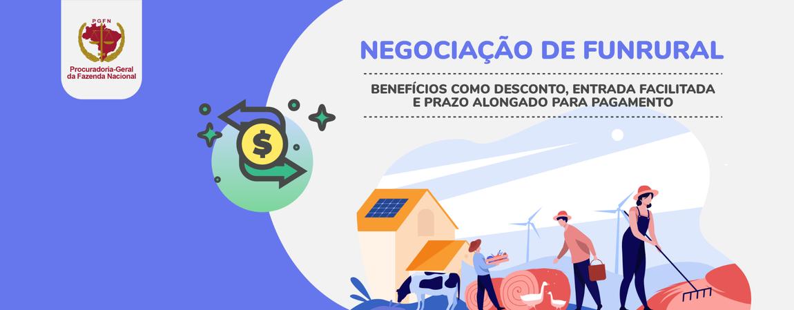 Contribuintes interessados em negociar débitos de Funrural poderão aproveitar o prazo alongado da Transação Excepcional e da Transação Extraordinária