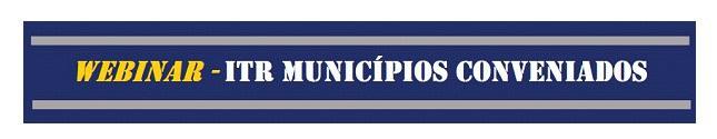 Receita Federal promove Webinário sobre Imposto Territorial Rural para municípios conveniados