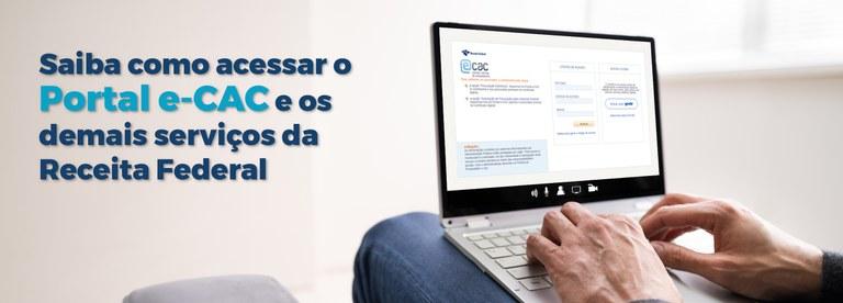 Saiba como acessar o Portal e-CAC e os demais serviços da Receita Federal