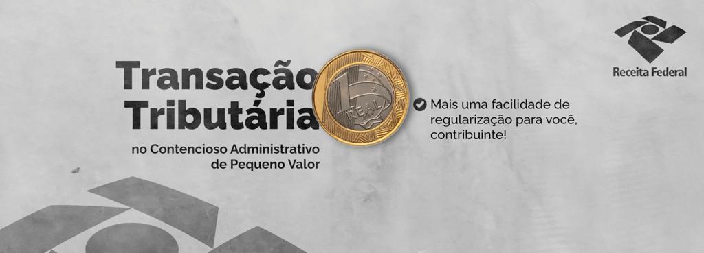 Receita disponibiliza adesão à transação tributária no contencioso administrativo de pequeno valor