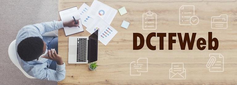 Empresas que fizeram a adesão antecipada à DCTFWeb já podem enviar a declaração