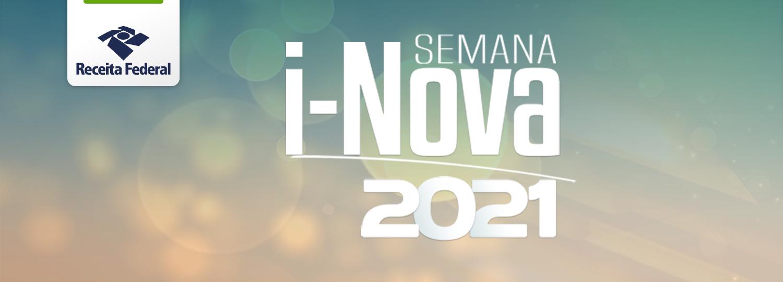 """A """"Semana i-NovaReceita 2021"""" é o primeiro evento nacional de inovação da administração tributária federal"""
